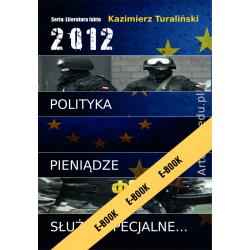 2012 - polityka, pieniądze, służby specjalne (e-book)