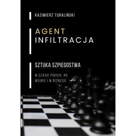 Agent, INFILTRACJA - sztuka szpiegostwa
